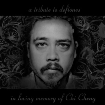 A tribute to Deftones: in loving memory of Chi Cheng Cover