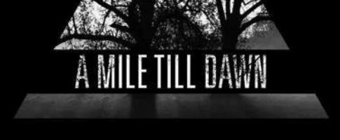 A Mile Till Dawn